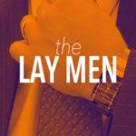 The Lay Men